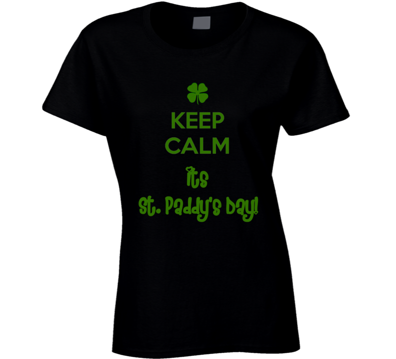 St. Patrick's Day - Keep Calm its St. Paddy's Day! - Black T-Shirt