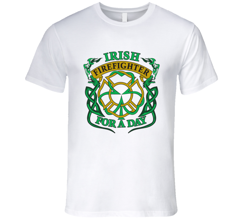 St. Patrick's Day - Irish Firefighter for a Day - T-Shirt