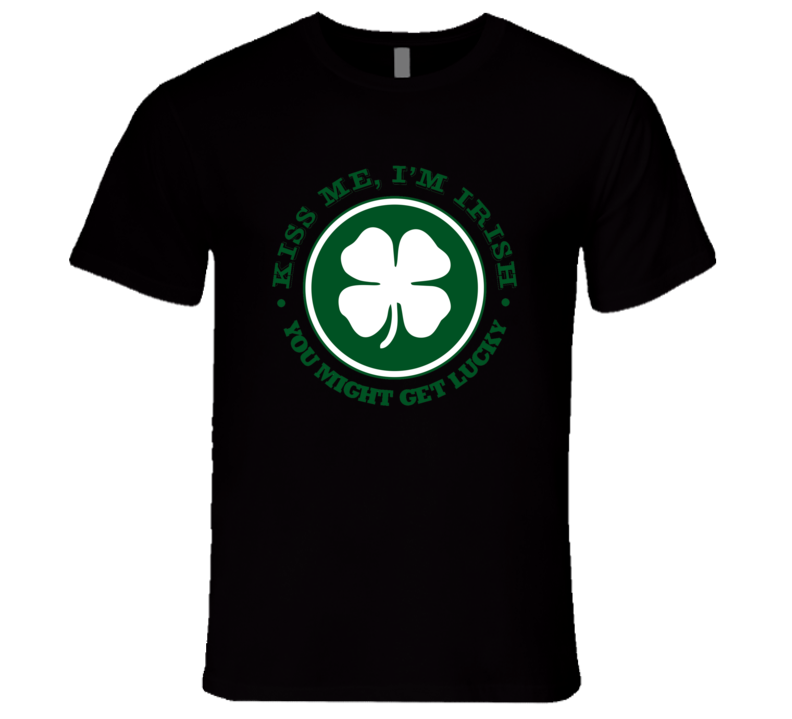St. Patrick's Day - Kiss Me I'm Irish, Get Lucky - T-Shirt