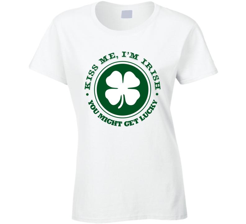 St. Patrick's Day - Kiss Me I'm Irish, Get Lucky - White T-Shirt