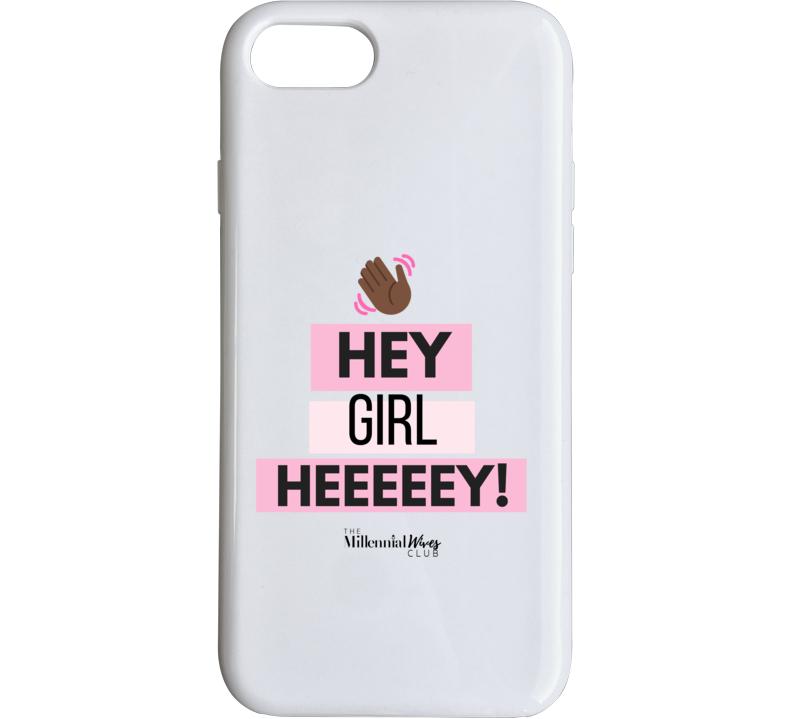 Hey Girl Heeeey Phone Case