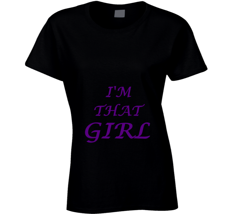 I'm That Girl Cool T Shirt