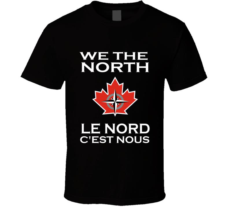 We The North Le Nord C'est Nous Francais English Canada leaf Basketball Baseball T Shirt