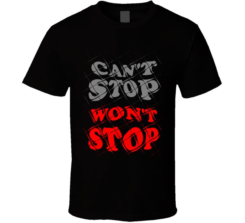 Can't Stop Won't Stop Men's American Basketball Football Baseball Soccer Work Out Hard Work Motivational Sports T Shirt