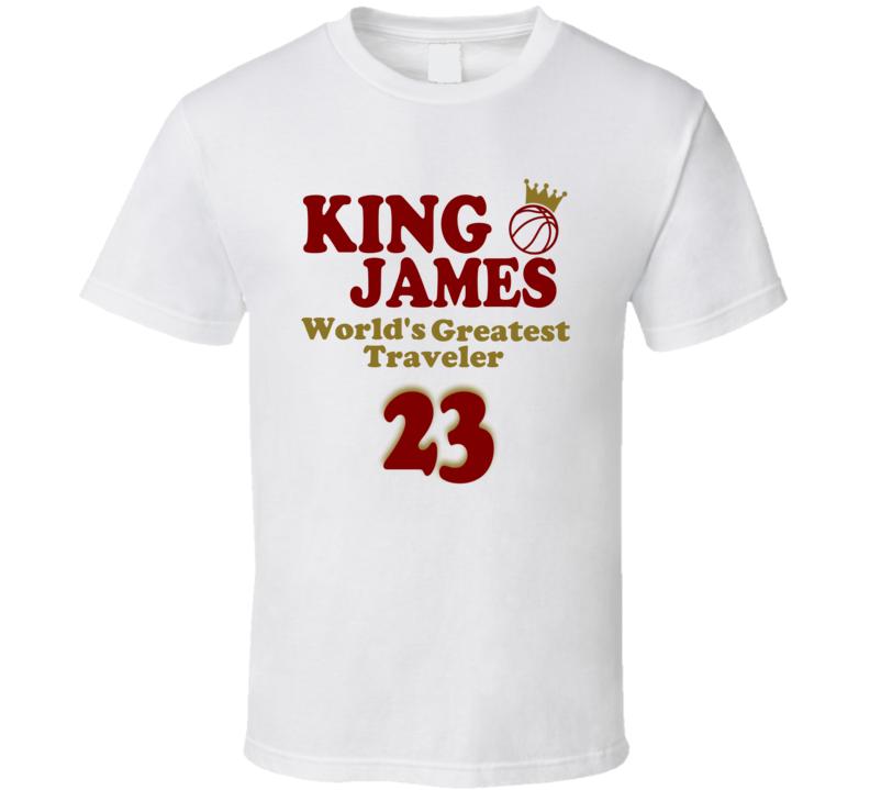 King Lebron James World's Greatest Traveler Funny Basketball Fan T Shirt