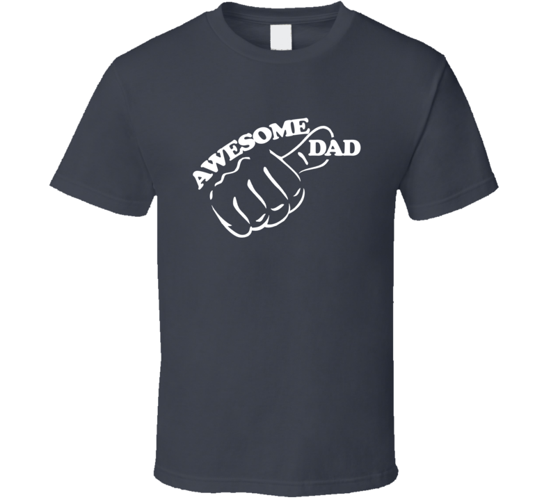 awesome dad T Shirt