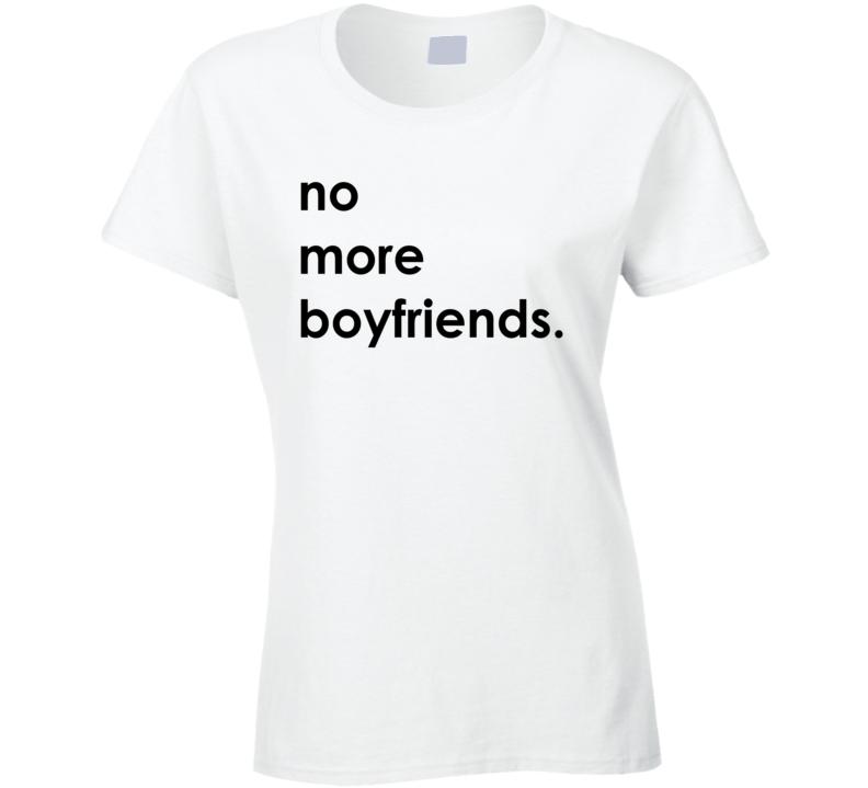 No more boyfriends Berry Fan T Shirt
