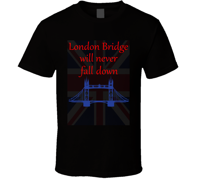 London Bridge will never fall down flag T Shirt