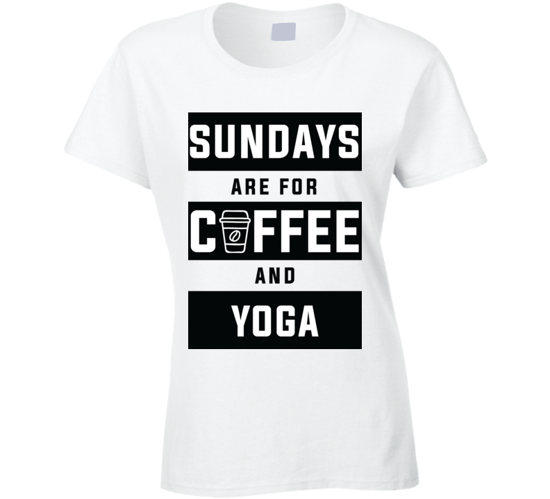 Sunday Coffee And Yoga Funny T Shirt