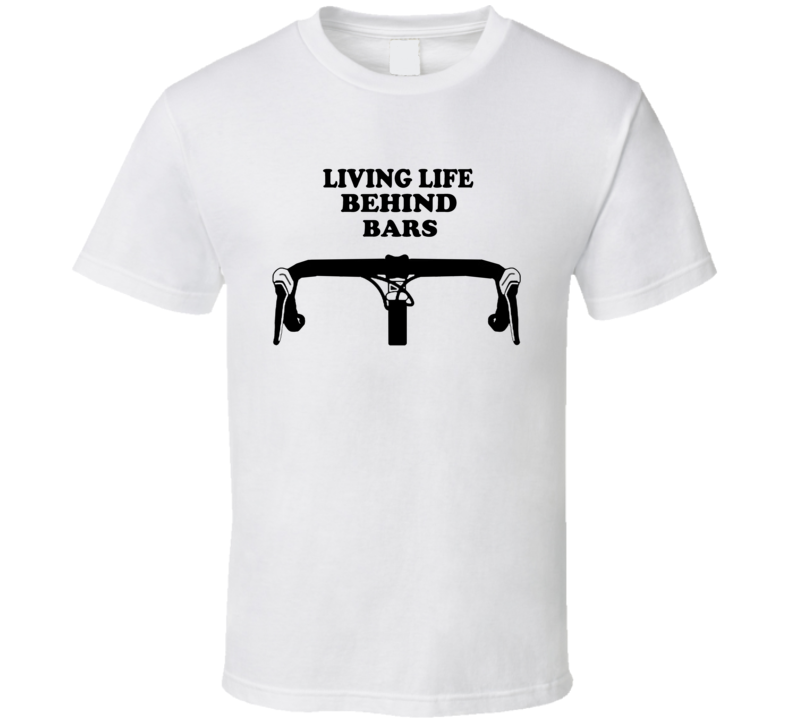 Living Life Behind Bars Bicycle Fan T Shirt