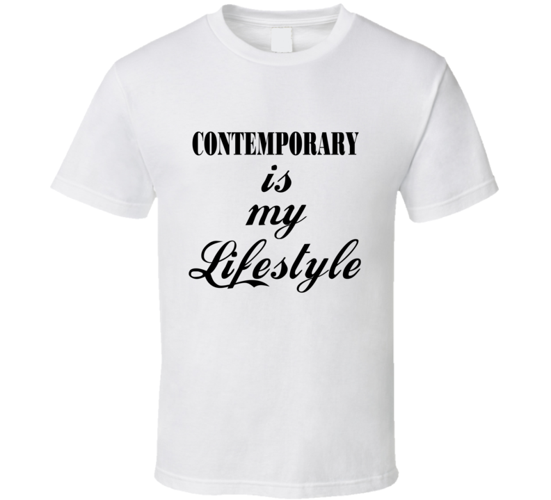 Contemporary Dance Is My Lifestyle T Shirt