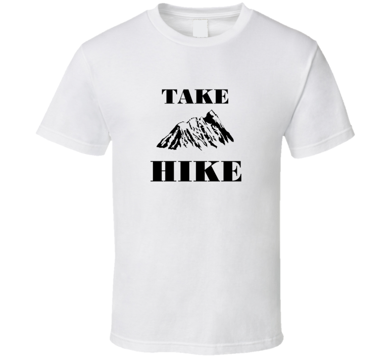 Take  A Hike Mountain Climbing T Shirt