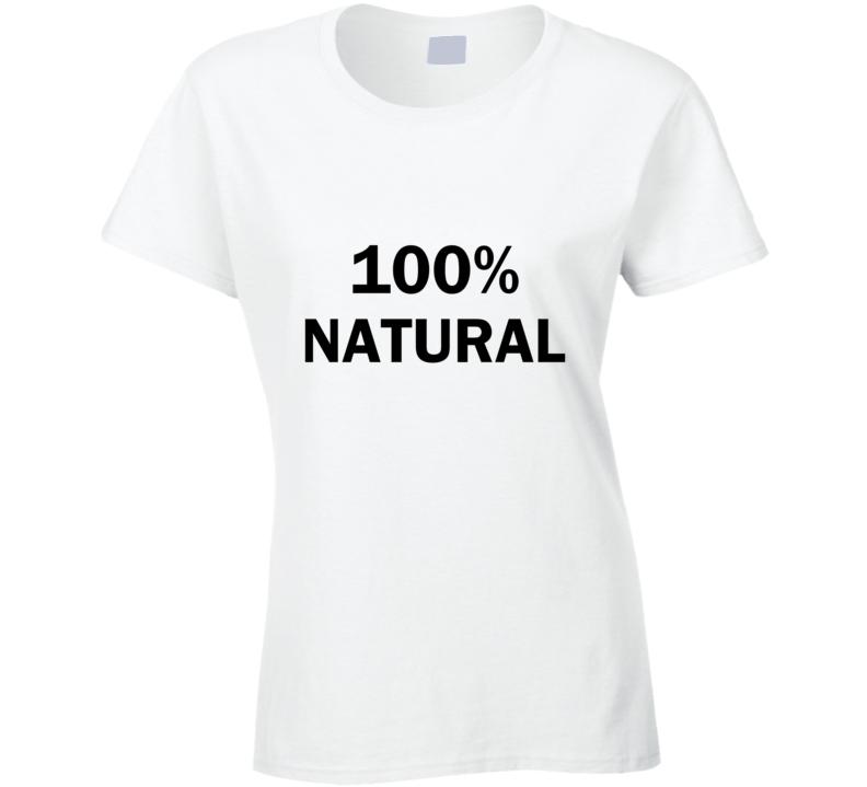 100% Natural Organic Beauty T Shirt