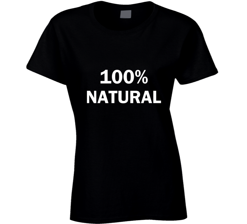 100% Natural Organic Beauty T Shirt