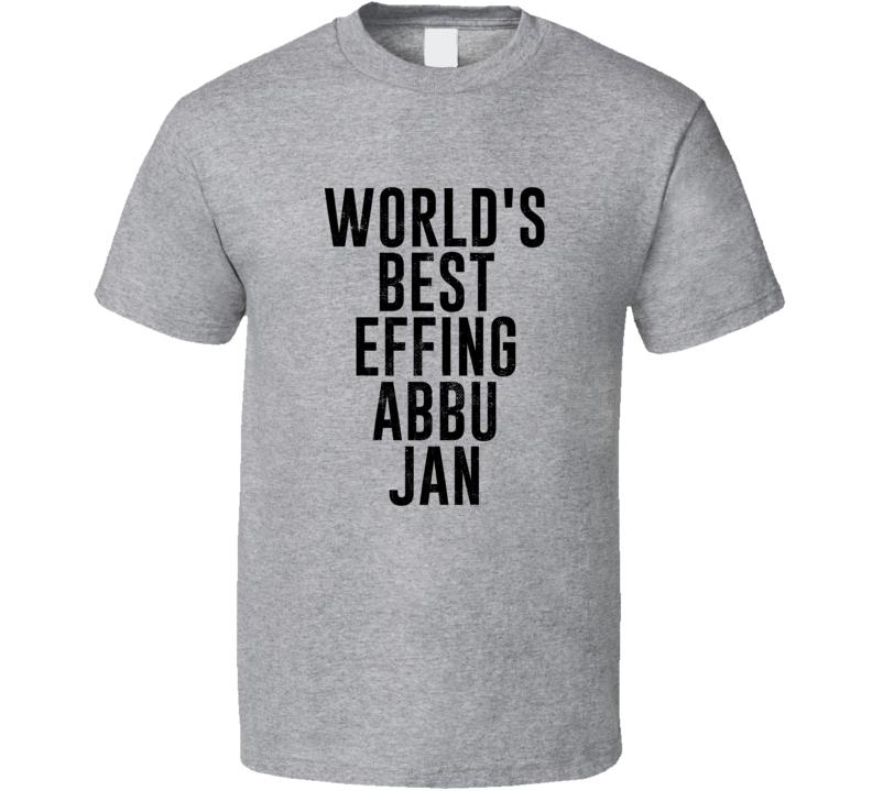 Abbu Jan World's Best Effing Dad Urdu Parent Father's Day Gift T Shirt