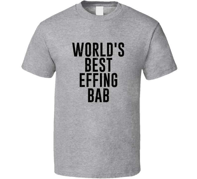 Bab World's Best Effing Dad Romansh Parent Father's Day Gift T Shirt