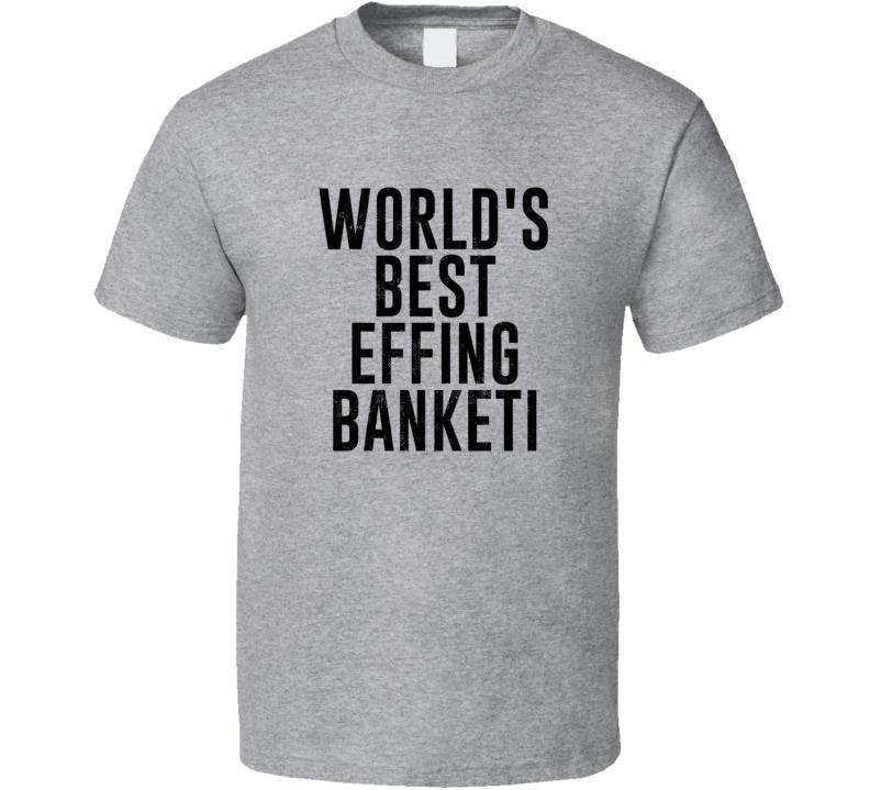 Banketi World's Best Effing Dad German Parent Father's Day Gift T Shirt