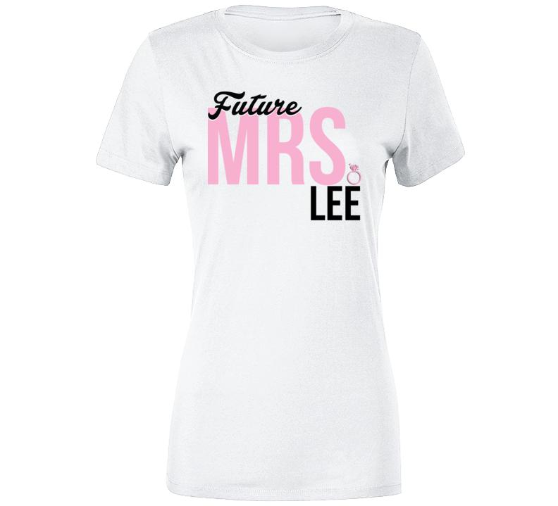 Future Mrs. Lee Engagement Bachelorette Proposal T Shirt