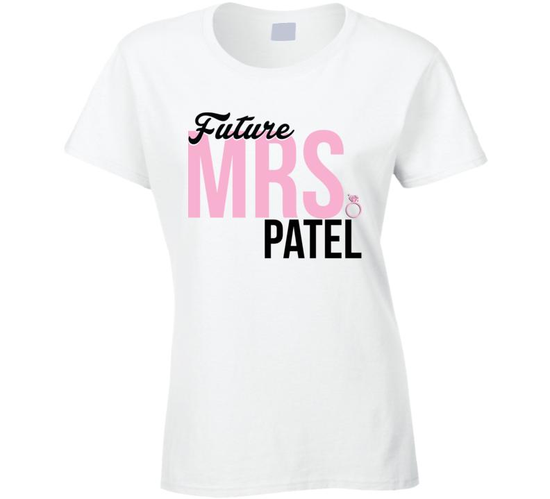 Future Mrs. Patel Engagement Bachelorette Proposal T Shirt