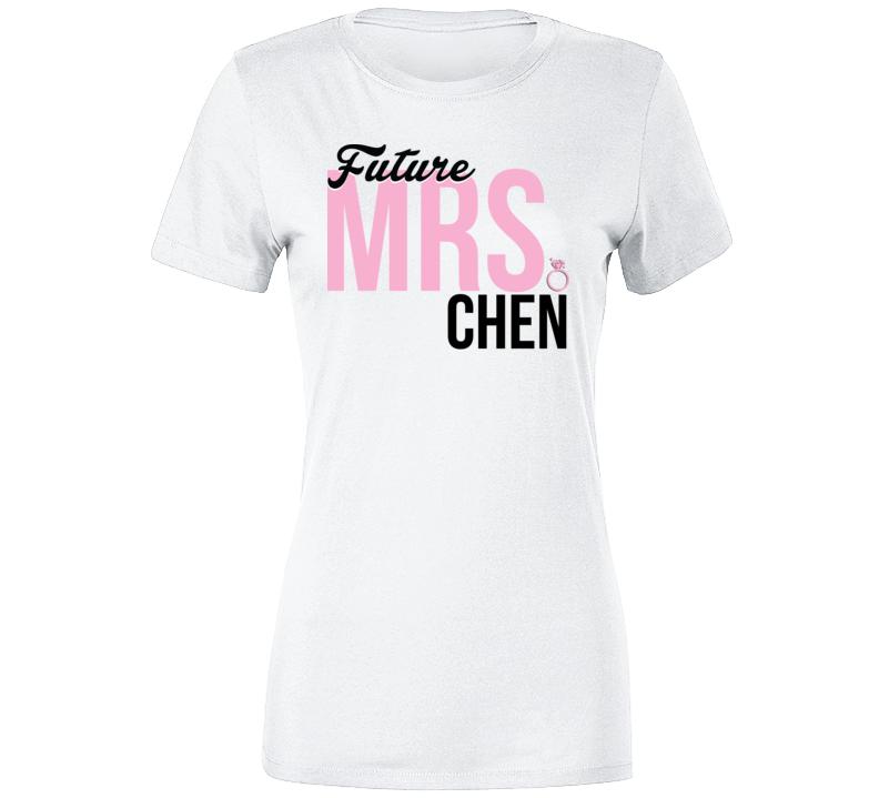 Future Mrs. Chen Engagement Bachelorette Bride To Be T Shirt