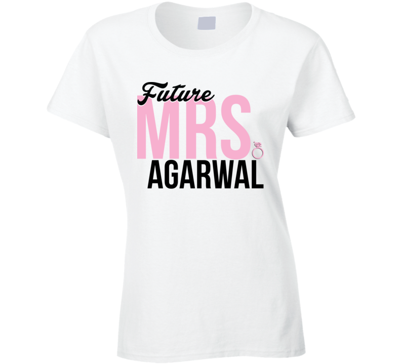 Future Mrs. Agarwal Engagement Bachelorette Proposal T Shirt
