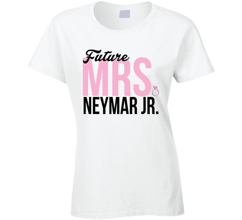 Future Mrs. Neymar Jr. Funny Soccer Fan Gift Celebrity T Shirt