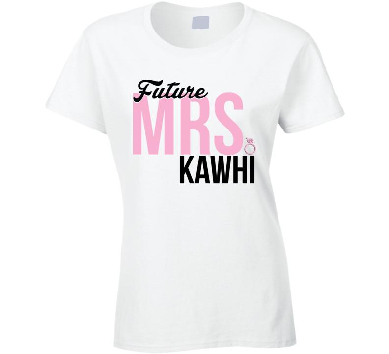 Future Mrs. Kawhi Leonard Basketball Funny Fan T Shirt