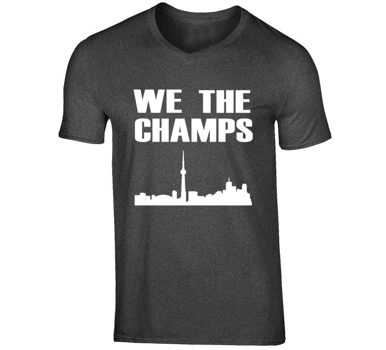 We The Champs Toronto Skyline Basketball 2019 Championship Winners Gift T Shirt