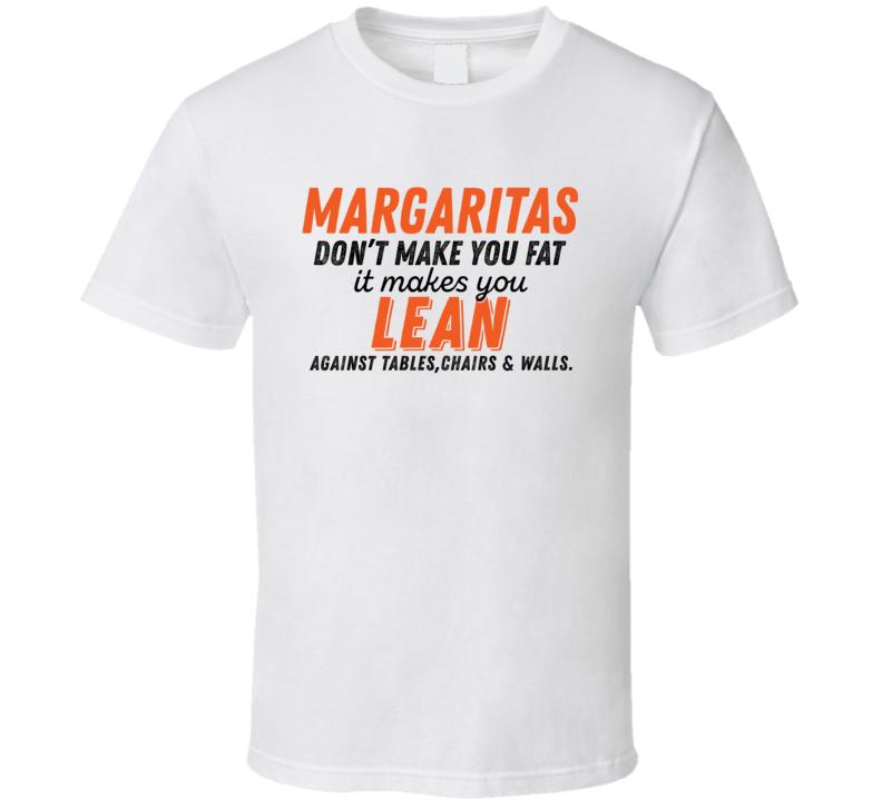 Margaritas Don't Make You Fat Funny Alcoholic Gift T Shirt