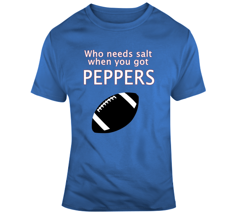 Who Needs Salt When You Got Jabrill Peppers Funny Fan T Shirt