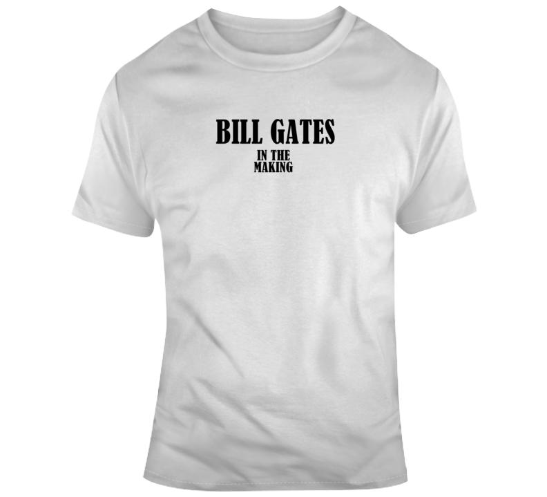 Bill Gates In The Making Funny Pop Fan T Shirt