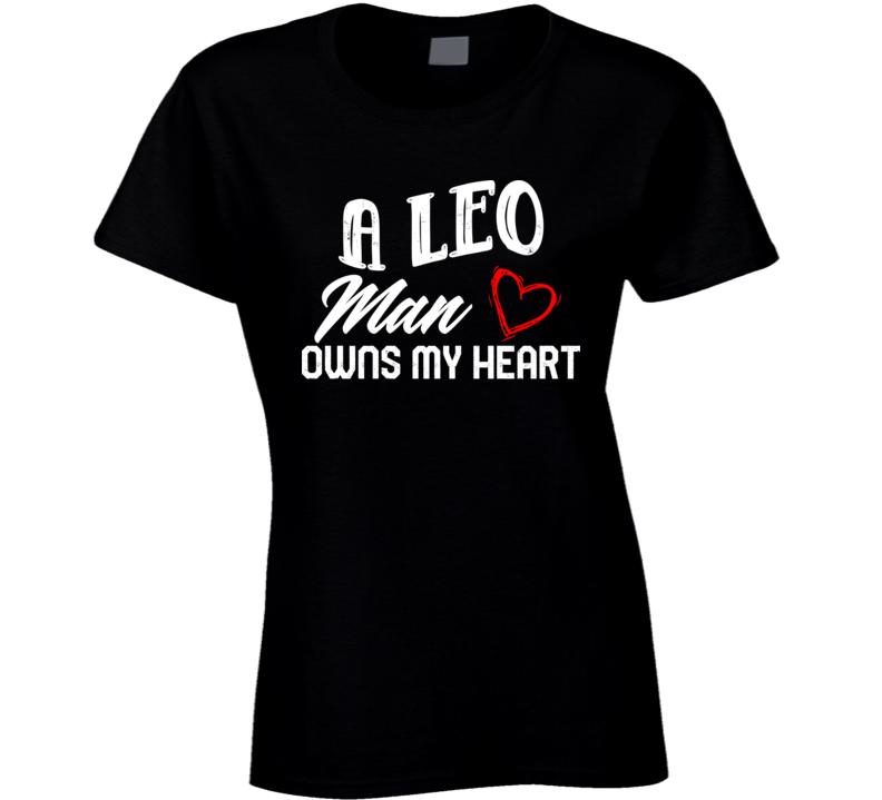 A Leo Man Owns My Heart Horoscope Fan Ladies T Shirt