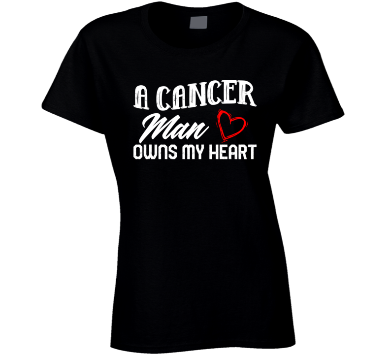 A Cancer Man Owns My Heart Horoscope Fan Ladies T Shirt