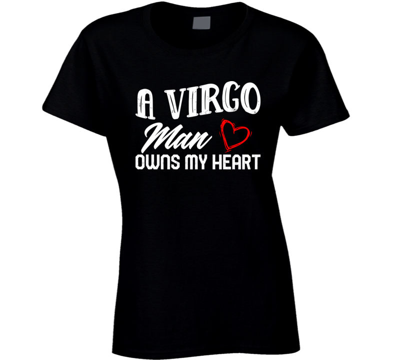 A Virgo Man Owns My Heart Horoscope Fan Ladies T Shirt