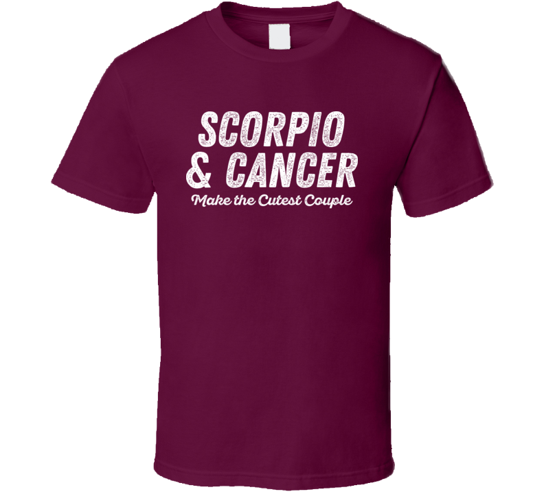 Scorpio And Cancer Make The Cutest Couple Horoscope Fan T Shirt