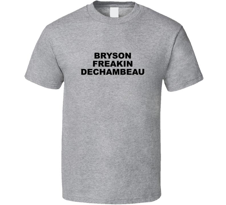 Bryson Freaking Dechambeau Funny Golf Tournament T Shirt