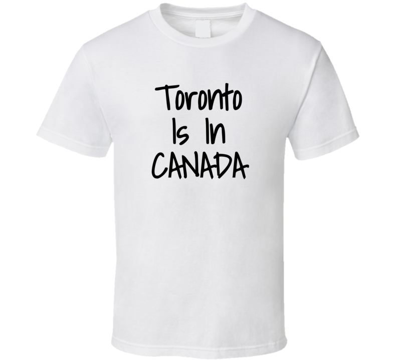 Toronto In Canada Funny Laura Tv Host Geography T Shirt
