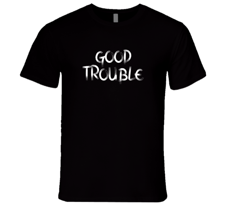 Good Trouble Hero Gift Social Justice Fun Retro T Shirt