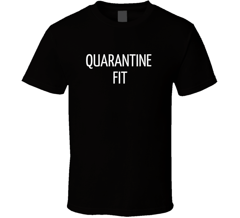 Quarantine Fit Funny Muscle Weight Gain Workout Gift T Shirt