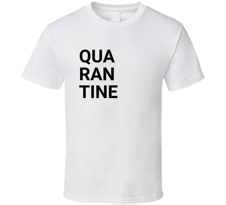Quarantine Isolation Social Distancing Gift T Shirt