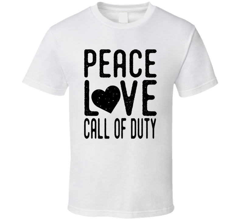 Peace Love Call Of Duty Funny Video Game Fan T Shirt