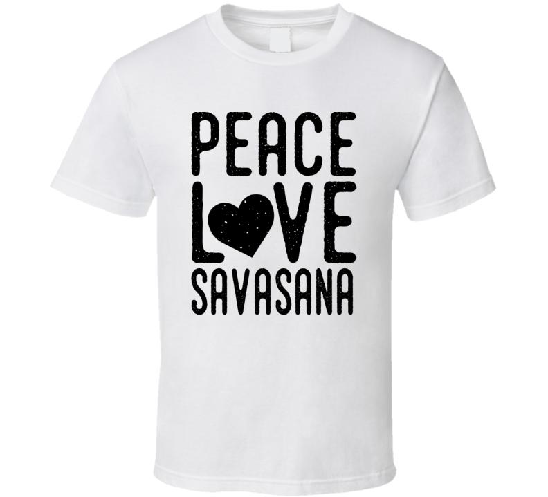 Peace Love Savasana Yoga Fan Spiritual Funny Gift T Shirt