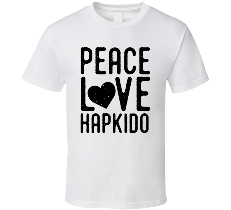 Peace Love Hapkido Korean Mma Fan T Shirt