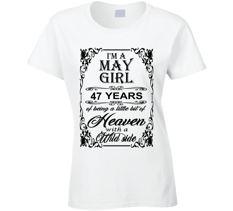 May Girl 47 Heaven and Wild Side Ladies T Shirt