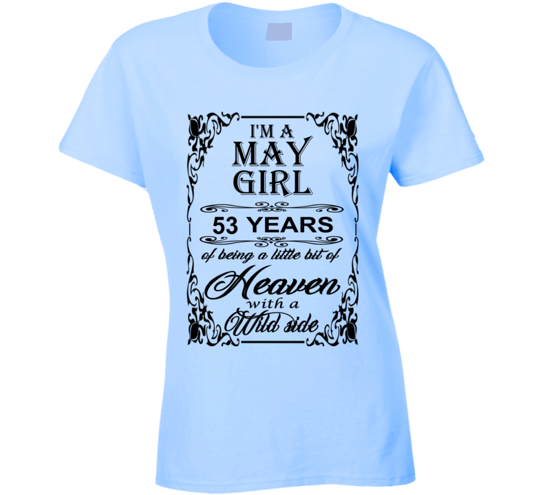 May Girl 53 Heaven and Wild Side Ladies T Shirt