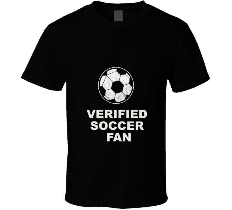 Verified Soccer Fan T Shirt