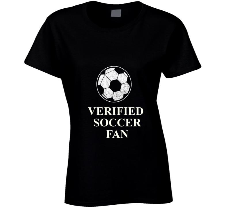 Verified Soccer Fan Ladies T Shirt