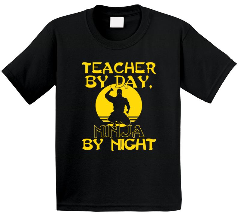 Teacher By Day Ninja By Night T Shirt