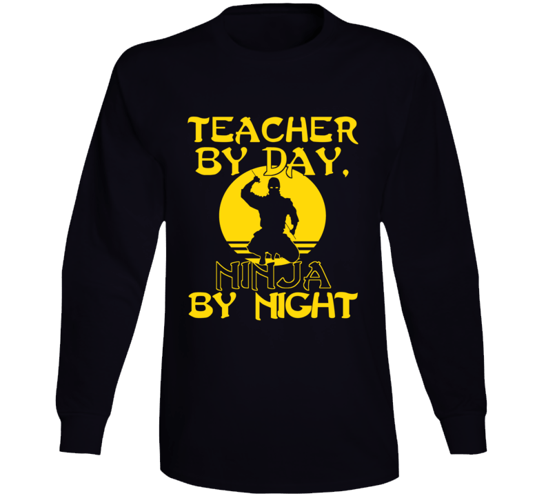 Teacher By Day Ninja By Night Long Sleeve T Shirt