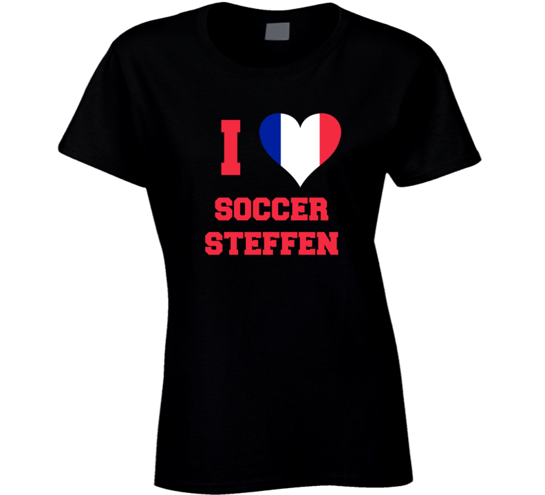 I Love Soccer Steffen Ladies T Shirt